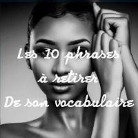 les 10 phrases à retirer de son vocabulaire pour devenir une personne à succès