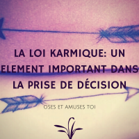 La loi Karmique : un élément important dans la prise de décision